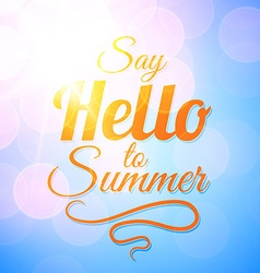 Say Hello to Summer sunshine background vector image