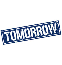 Tomorrow square grunge stamp vector