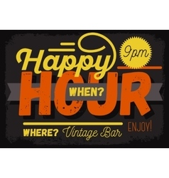 Happy Hour New Vintage Headline Sign Design With vector image