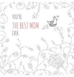 Greeting card to the best mom ever with bird in vector