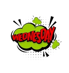 Comic green effects pop art wednesday half week vector