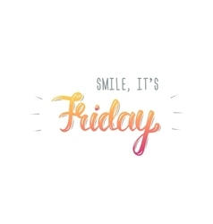 Smile its friday trendy handdrawing quote vector