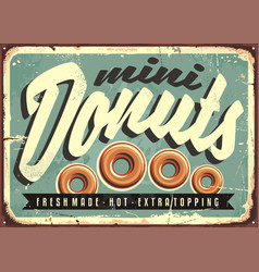 Mini donuts fresh and hot retro tin sign vector