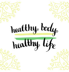 calligraphic motivation quote - healthy body is vector image