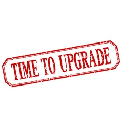 time to upgrade square red grunge vintage isolated vector image vector image