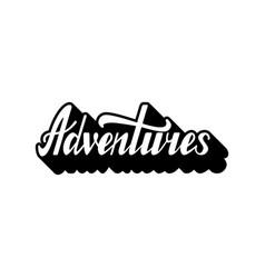 handwritten modern calligraphy phrase adventures vector image vector image