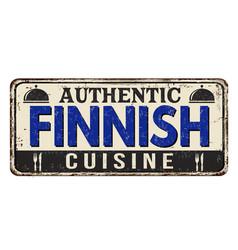 Authentic finnish cuisine vintage rusty metal sign vector