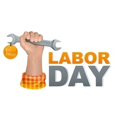1 may labor day hand fist holding wrench vector