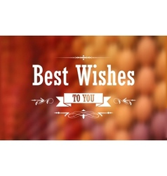 Best Wishes Typography Background vector image