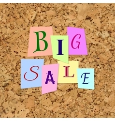 Big Sale Words from Color Paper over cork vector image vector image
