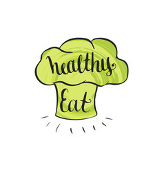 Eat healthy hand lettering phrase in cook hat vector