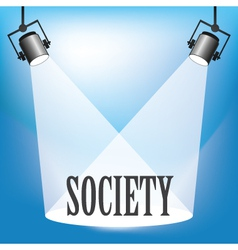 Spotlight society vector