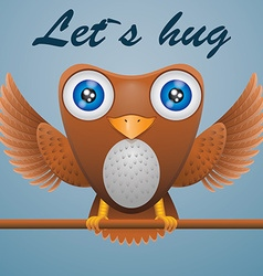Cartoon owl on stick text lets hug vector