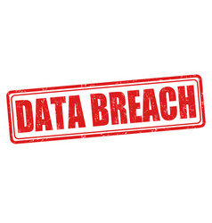 Data breach sign or stamp vector