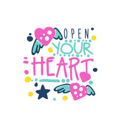 open your heart positive slogan hand written vector image