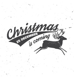 Christmas is coming 25 december typography vector image vector image