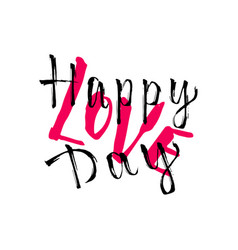 Creative handwriting text happy love day vector