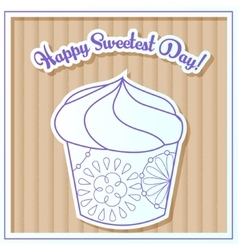 Happy sweetest day card with cupcake on cardboard vector