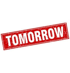 Tomorrow red square grunge stamp on white vector