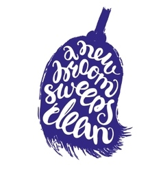 New broom sweeps clean lettering vector