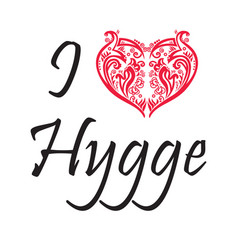 I love hygge text in black symbolizing danish life vector