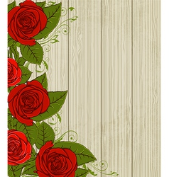 wooden background with red roses vector image