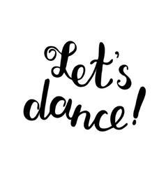 Let s dance brush lettering vector