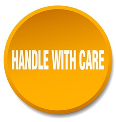 Handle with care orange round flat isolated push vector
