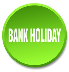 Bank holiday green round flat isolated push button vector