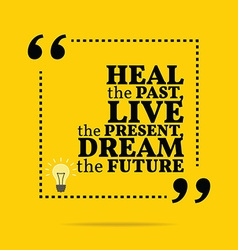 Inspirational motivational quote heal the past vector
