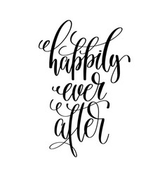 Happily ever after - black and white hand vector