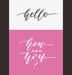Hello and how are you hand lettering typography vector