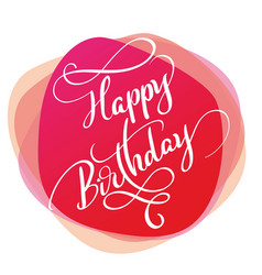 Text happy birthday on red background calligraphy vector