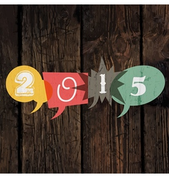 2015 sign on wood vector image