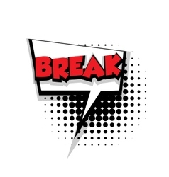 Comic text break sound effects pop art vector image vector image