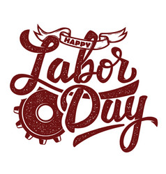 happy labor day hand drawn lettering phrase vector image vector image
