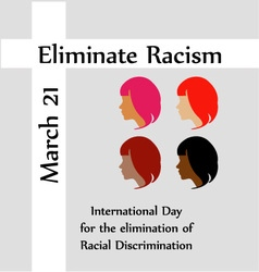 March 21 eliminate racism day vector