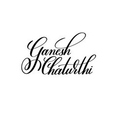 Ganesh chaturthi black and white hand lettering vector