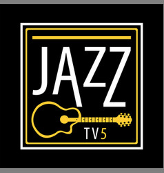 jazz channel musical poster ot icon vector image