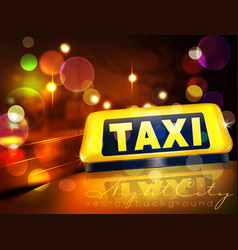 Yellow taxi sign on the car against the lights of vector