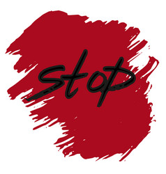 stop sign text on acrylicstroke brush paint vector image