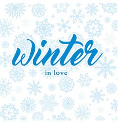 Winter in love snowflake blue background im vector