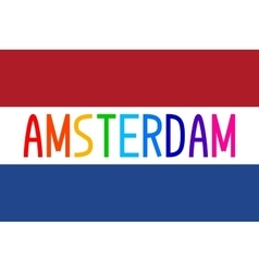 Flag of netherlands and colorful word amsterdam vector