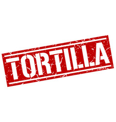 tortilla square grunge stamp vector image vector image