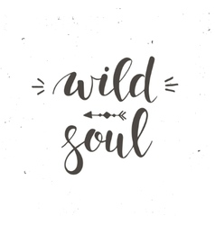 Wild and free conceptual handwritten phrase vector