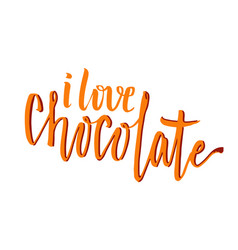 I love chocolate cute handwritten phrase creative vector