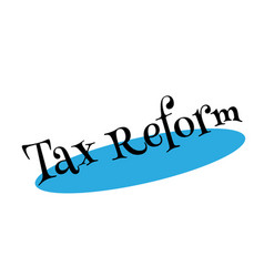 Tax reform rubber stamp vector
