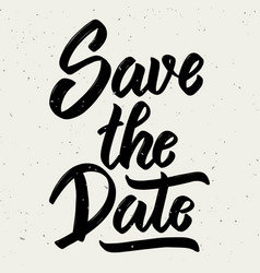 Save the date hand drawn lettering phrase on vector