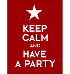 Keep calm and have a party vector