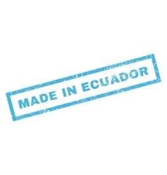 Made in ecuador rubber stamp vector